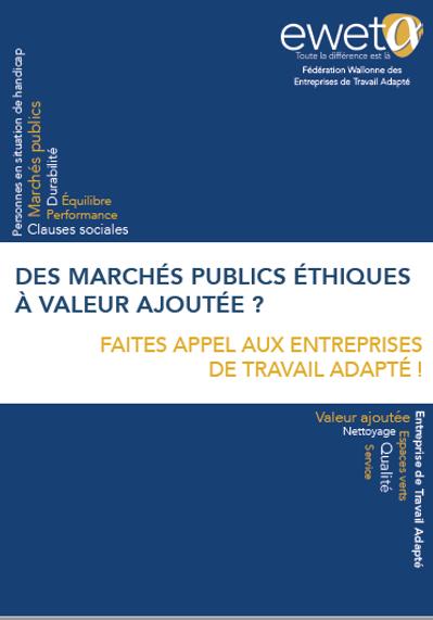 Brochure à destination des pouvoirs adjudicateurs pour une collaboration éthique, durable et fructueuse avec les Entreprises de Travail Adapté